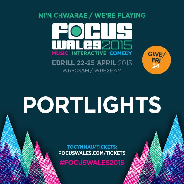 Portlights at Focus Wales